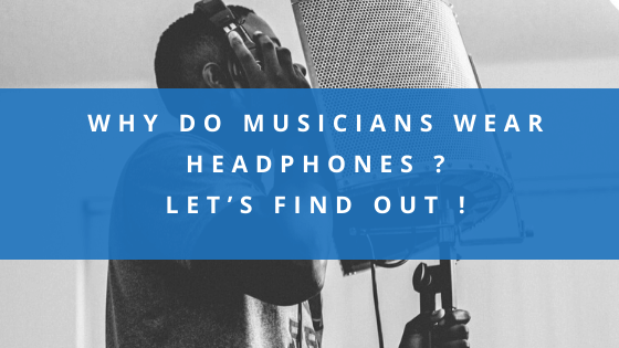 Why Do Musicians Wear Headphones _ Let's Find Out !