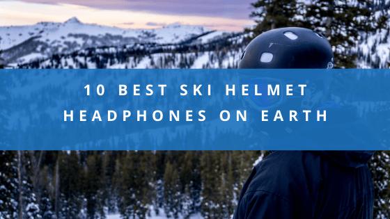 Best Ski Helmet Headphones On Earth